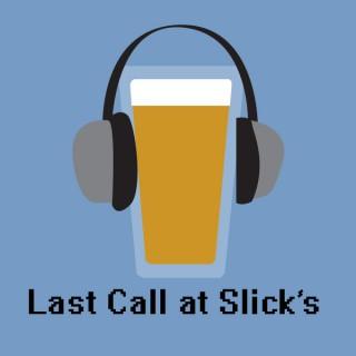 Last Call at Slick's