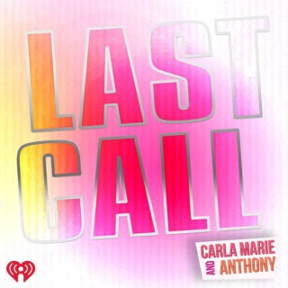 Last Call with Carla Marie & Anthony