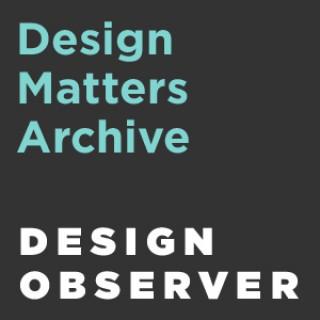 Design Matters with Debbie Millman Archive: 2005-2009