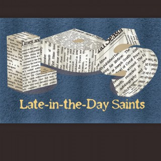 Late-In-The-Day-Saints