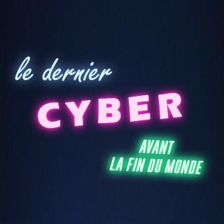 Le Dernier Cyber Avant La Fin Du Monde
