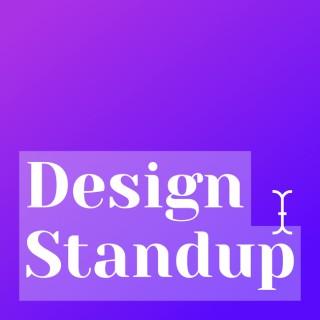 Design Standup