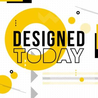Designed Today