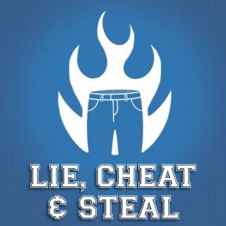 Lie, Cheat, & Steal