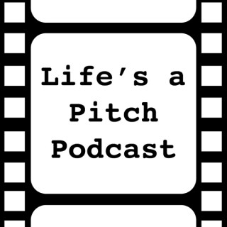 Life's a Pitch Podcast
