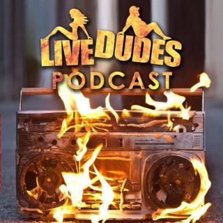 Live Dudes Podcast