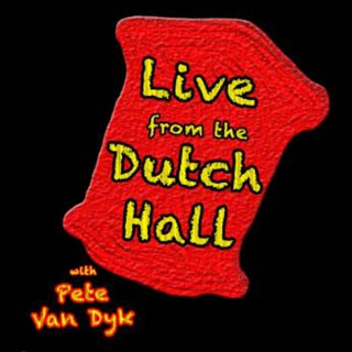 Live From the Dutch Hall with Pete Van Dyk