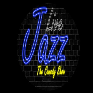 Live Jazz: The Comedy Show