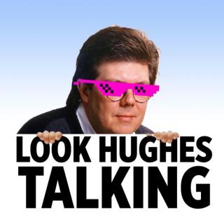 Look Hughes Talking