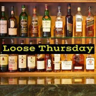 Loose Thursday Podcast