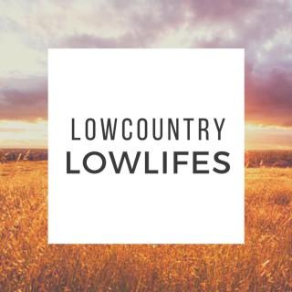Lowcountry Lowlifes