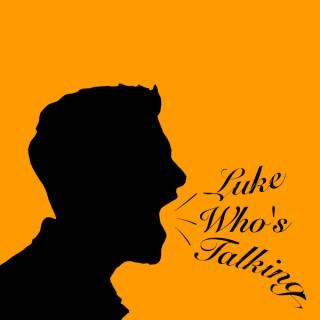 Luke Who's Talking