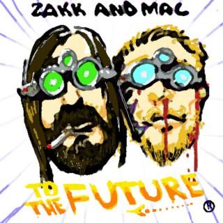 Mac and Zakk to the Future