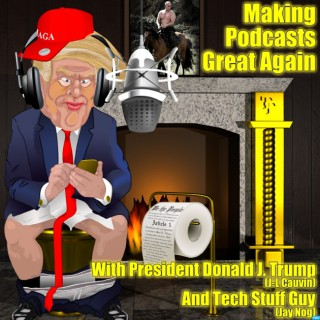 Making Podcasts Great Again