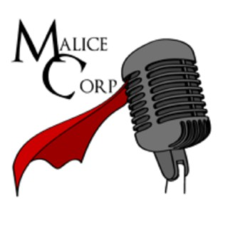 """Malice-Corp """"All Things Nerd!"""" PodCast"""