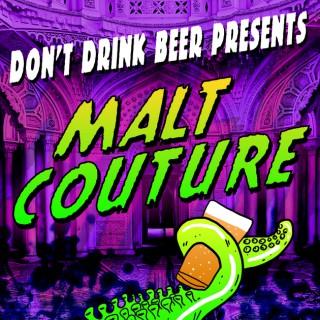 Malt Couture