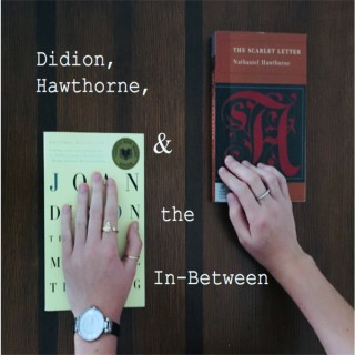 Didion, Hawthorne, and the In-Between