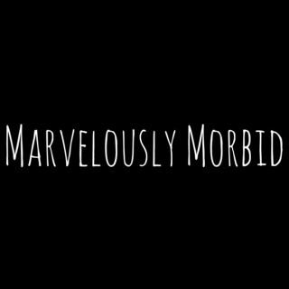 Marvelously Morbid