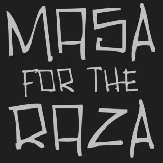 MASA for the Raza