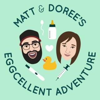 Matt and Doree's Eggcellent Adventure: An IVF Journey