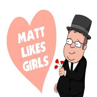 Matt Likes Girls
