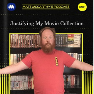 Matt McCarthy's Podcast - Justifying My Movie Collection