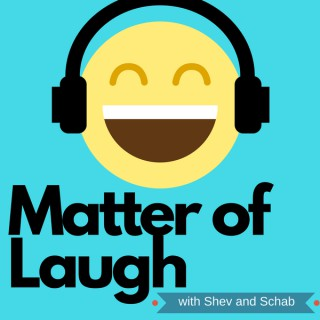 Matter of Laugh Podcast