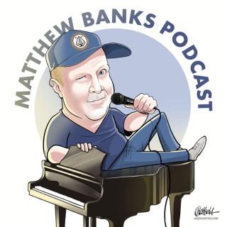 Matthew Banks Podcast
