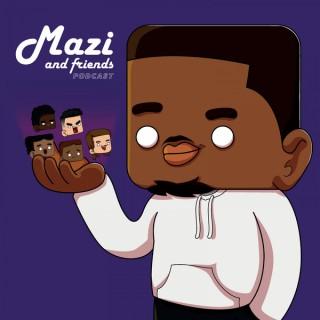 Mazi and friends podcast
