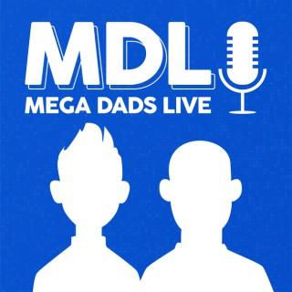 Mega Dads Live