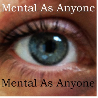 Mental As Anyone