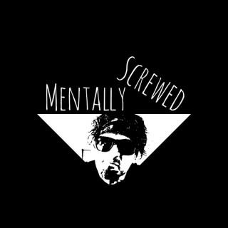 Mentally Screwed