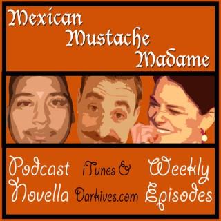 Mexican, Mustache & Madam – [DARKIVES]