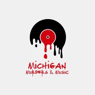 Michigan Murders & Music