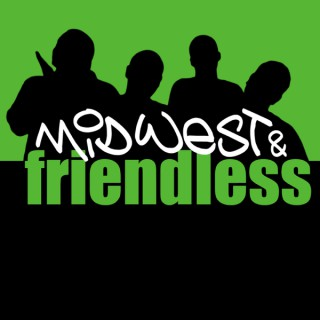 Midwest and Friendless