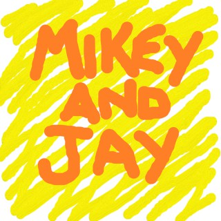 Mikey and Jay Comedy Podcast