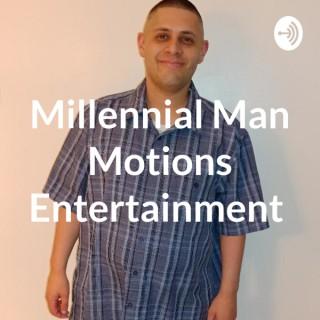 Millennial Man Motions Entertainment