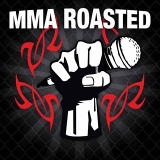 MMA Roasted