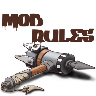 Mob Rules Mobcast