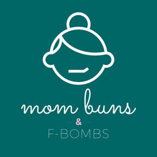 Mom Buns and F-Bombs
