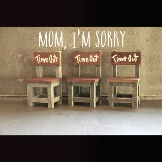 Mom, I'm Sorry