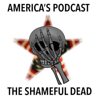 America's Podcast - The Shameful Dead