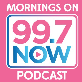 Mornings on 99.7 NOW Podcast