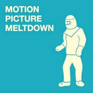 Motion Picture Meltdown