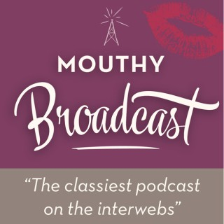Mouthy Broadcast