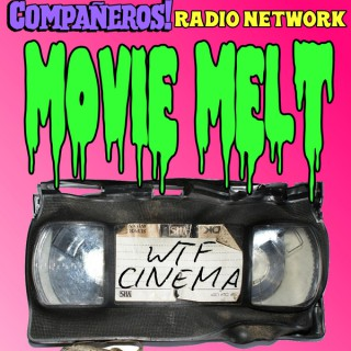 Movie Melt! Grindhouse and Exploitation Podcast