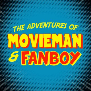 Movieman And Fanboy Podcast