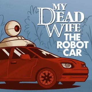 My Dead Wife, The Robot Car
