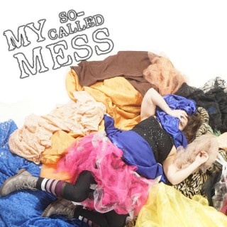 My So Called Mess