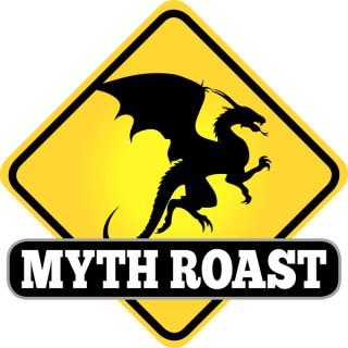 Myth Roast